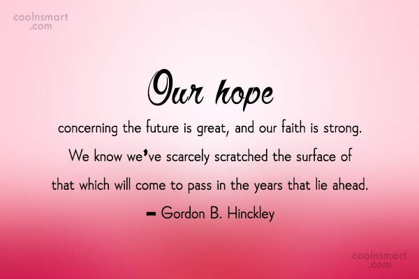 Quotes About Hope For The Future Images with Quotes (28168 quotes)   Newest First   Page 830  Quotes About Hope For The Future