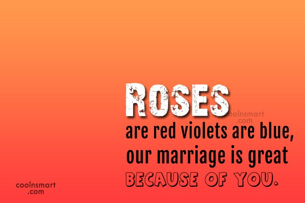 Anniversary Quote: Roses are red violets are blue, our...