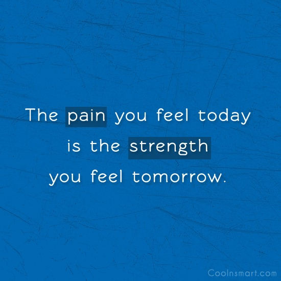 Sports Quote: The pain you feel today is the...