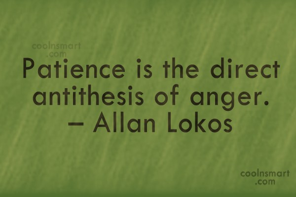 patience quotes and sayings images pictures page coolnsmart patience quote patience is the direct antithesis of anger