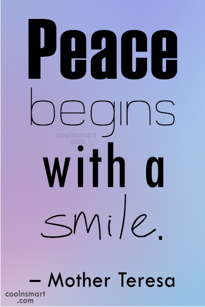 Smile Quote: Peace begins with a smile. – Mother...