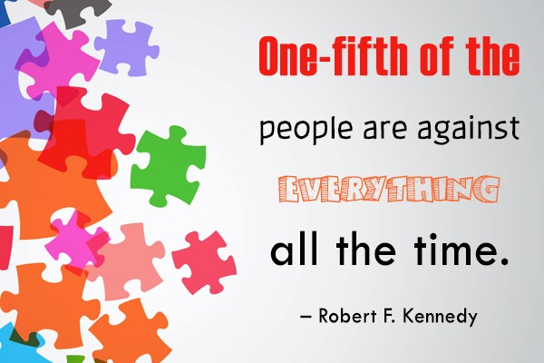 Quote: One-fifth of the people are against everything...