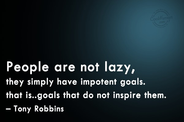Laziness Quote: People are not lazy, they simply have...