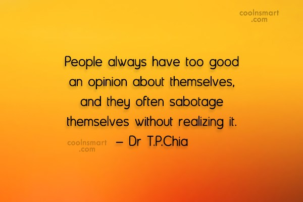 People Quote: People always have too good an opinion...