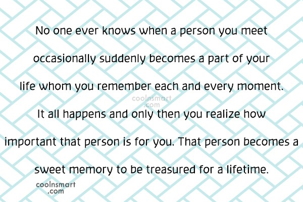 Memory Quote: No one ever knows when a person...