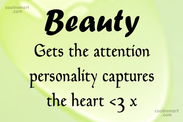 Beauty Quote: Beauty Gets the attention personality captures the...