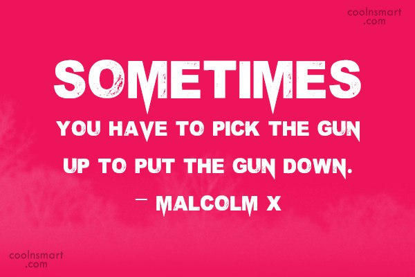 Quote: Sometimes you have to pick the gun...