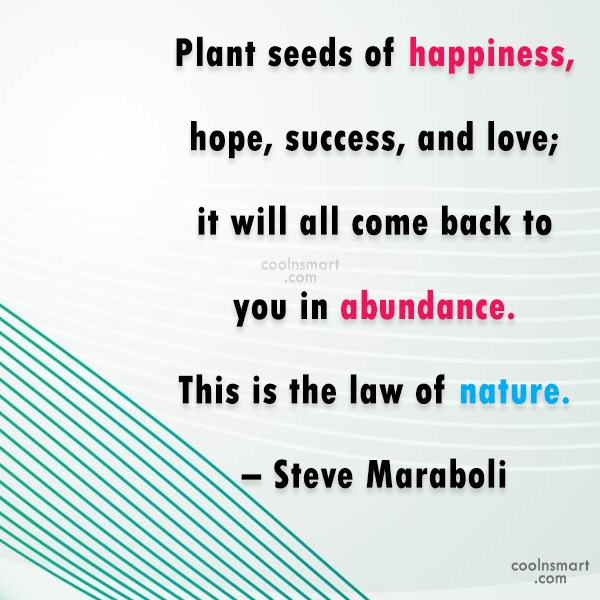 Hope Quote: Plant seeds of happiness, hope, success, and...