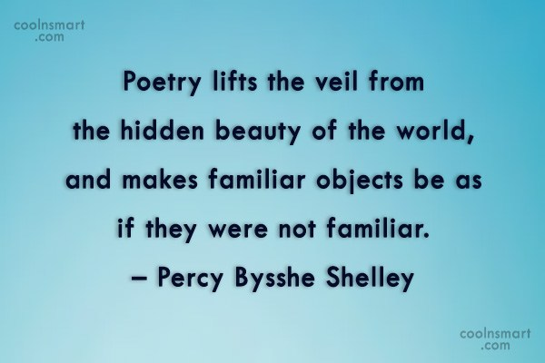 Quote: Poetry lifts the veil from the hidden...
