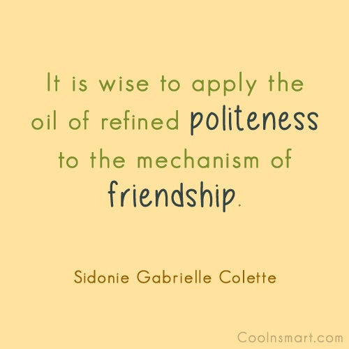 Politeness Quote: It is wise to apply the oil...