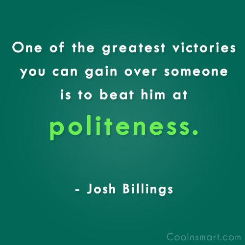 Politeness Quote: One of the greatest victories you can...