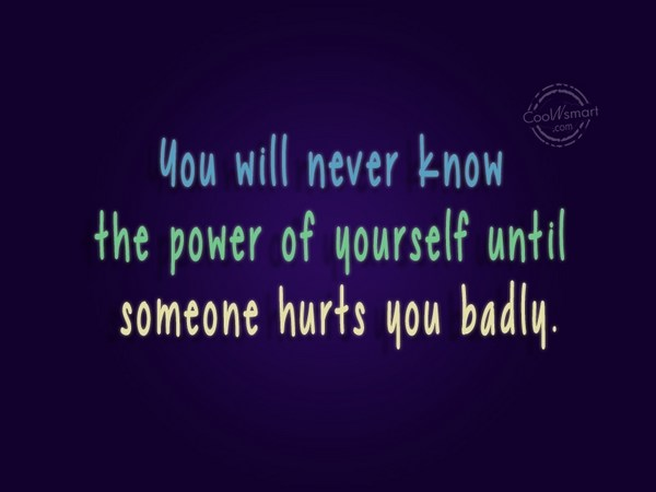 Power Quote: You will never know the power of...
