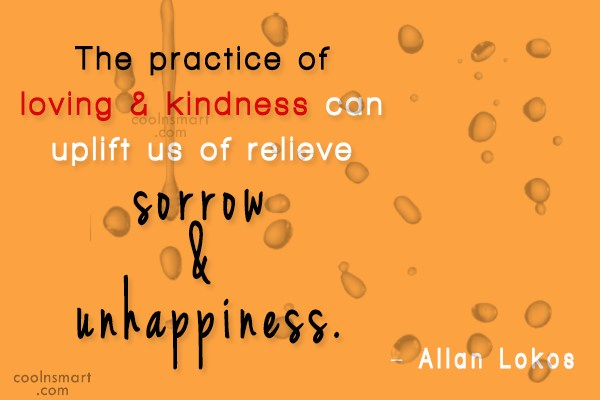 Kindness Quote: The practice of loving & kindness can...