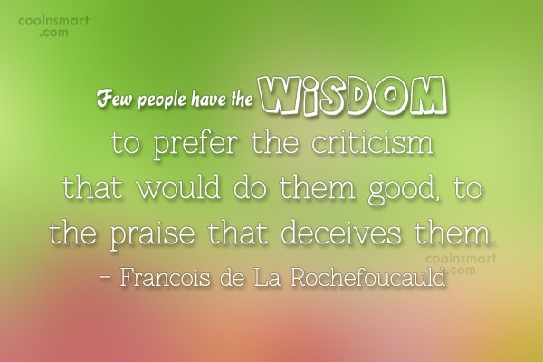 Quote: Few people have the wisdom to prefer...