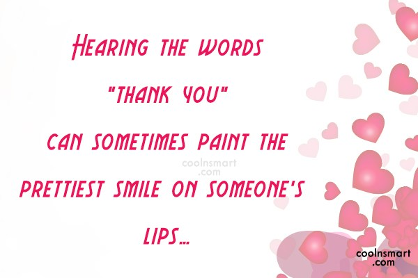 "Thank You Quote: Hearing the words ""thank you"" can sometimes..."