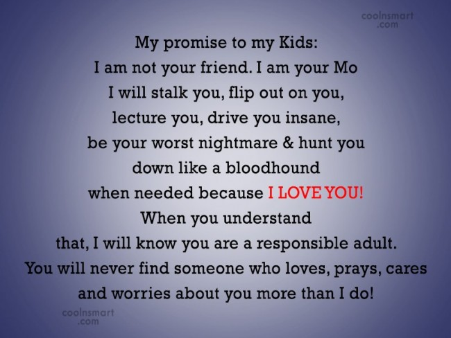 Parents Quote: My promise to my Kids: I am...