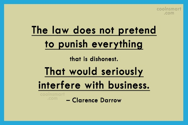 Law Quote: The law does not pretend to punish...