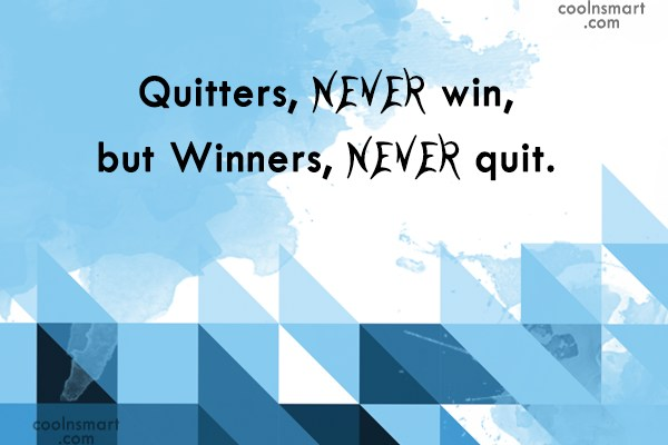 Baseball Quote: Quitters, NEVER win, but Winners, NEVER quit.