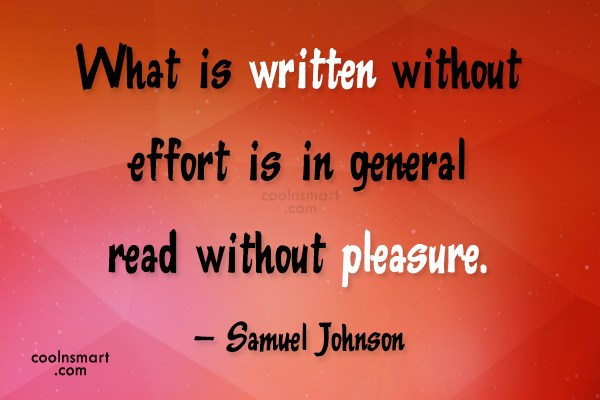 Effort Quote: What is written without effort is in...