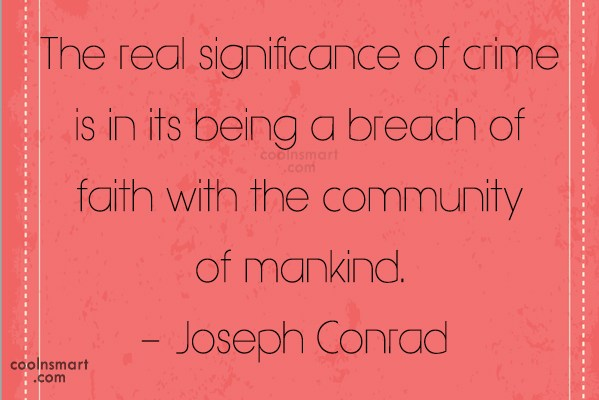 Quote: The real significance of crime is in...