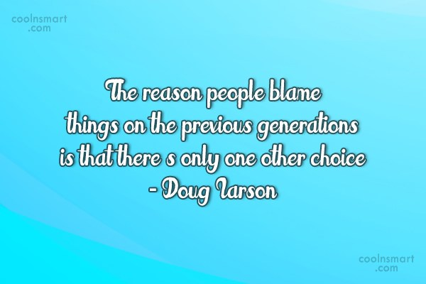 Quote: The reason people blame things on the...