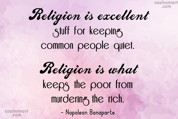 Quote: Religion is excellent stuff for keeping common...