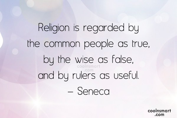 Religion Quote: Religion is regarded by the common people...