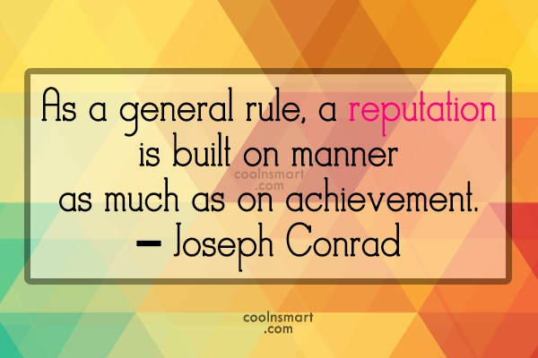Reputation Quote: As a general rule, a reputation is...