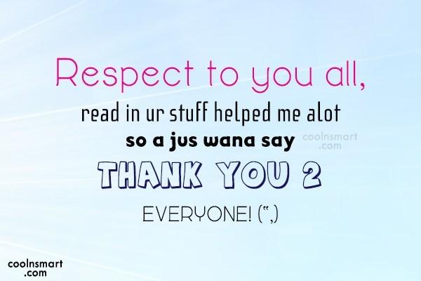 Sad Quote: Respect to you all, readin ur stuff...
