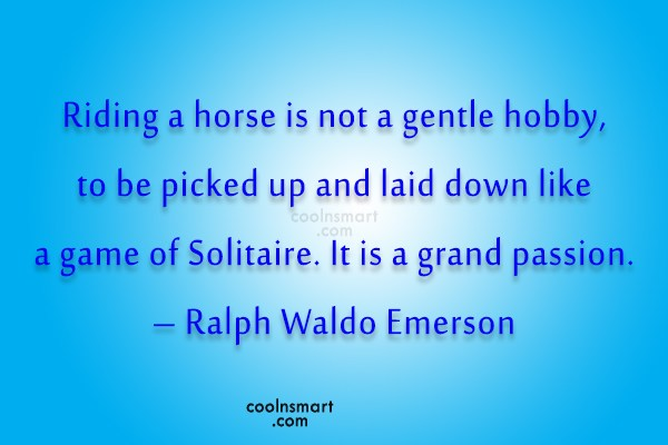 Quote: Riding a horse is not a gentle...