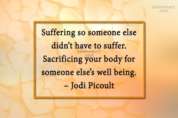 Suffering Quote: Suffering so someone else didn't have to...