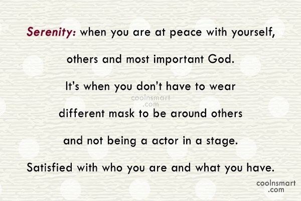 Quote: Serenity: when you are at peace with...