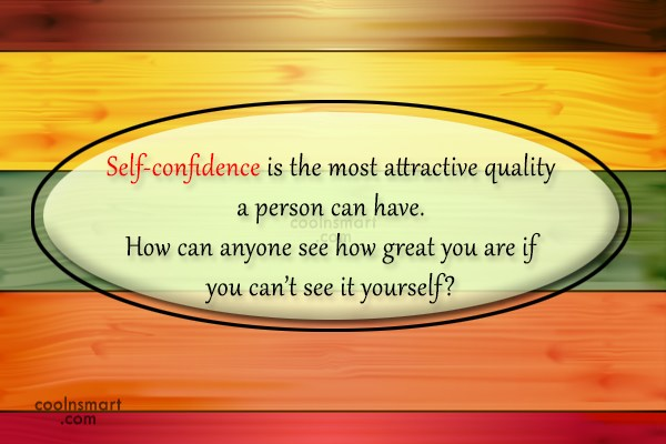Confidence Quote: Self-confidence is the most attractive quality a...