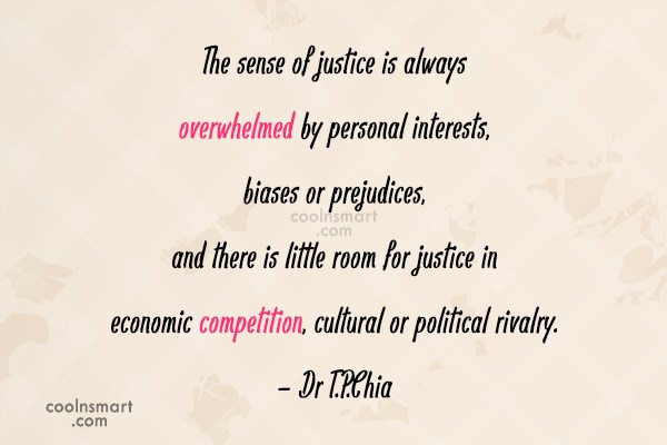 Justice Quote: The sense of justice is always overwhelmed...