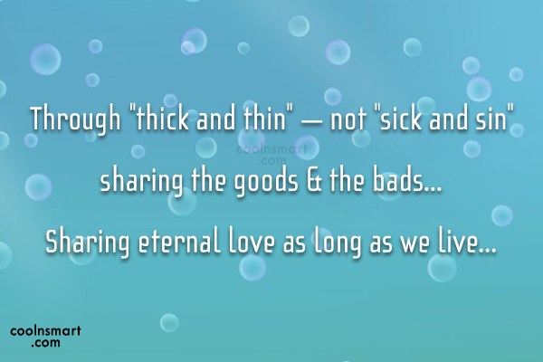 """Anniversary Quote: Through """"thick and thin"""" – not """"sick..."""