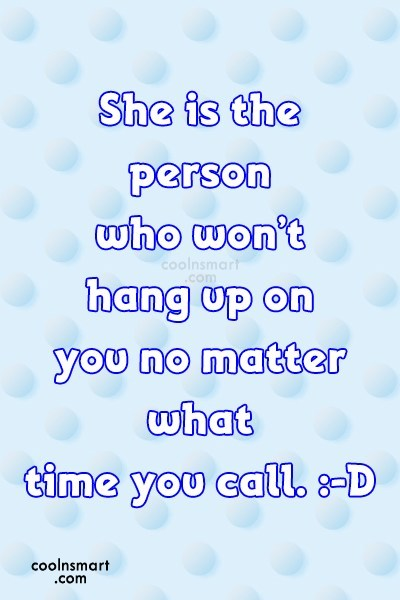 Best Friend Quote: She is the person who won't hang...