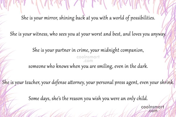Sister Quote: She is your mirror, shining back at...