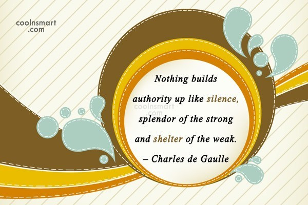 Quote: Nothing builds authority up like silence, splendor...