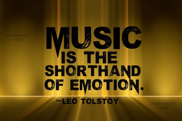 Quote: Music is the shorthand of emotion. –...