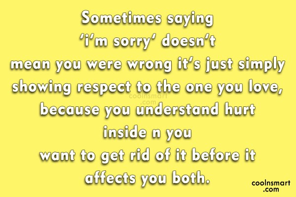 Sorry Quote: Sometimes saying 'i'm sorry' doesn't mean you...