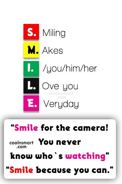 Smile Quote: S. Miling M. Akes I. /you/him/her L....