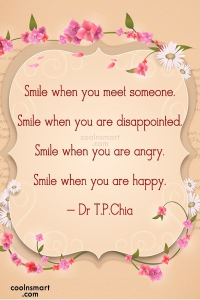 Smile Quote: Smile when you meet someone. Smile when...