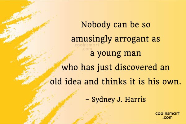 Ideas Quote: Nobody can be so amusingly arrogant as...