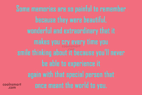 Memory Quote: Some memories are so painful to remember...