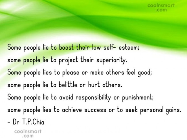 Lie Quote: Some people lie to boost their low...