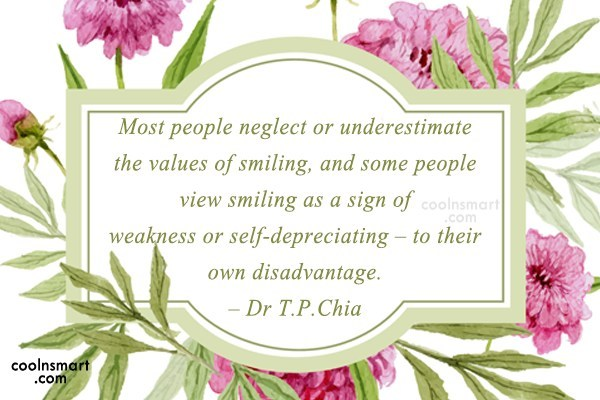 Smile Quote: Most people neglect or underestimate the values...