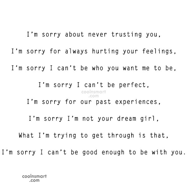 Sorry Quote: I'm sorry about never trusting you, I'm...