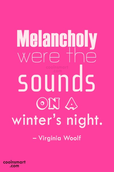 Quote: Melancholy were the sounds on a winter's...