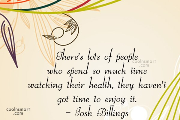 Health Quote: There's lots of people who spend so...