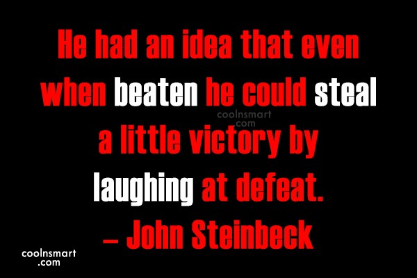 Defeat Quote: He had an idea that even when...